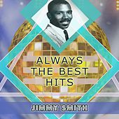 Always The Best Hits by Jimmy Smith