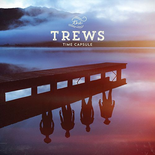 Time Capsule by The Trews