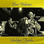 Ben Webster Golden Tracks (All Tracks Remastered) von Various Artists