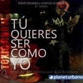 Play & Download Tu Quieres Ser Como Yo by Toxic Crow | Napster