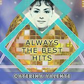 Always The Best Hits by Caterina Valente