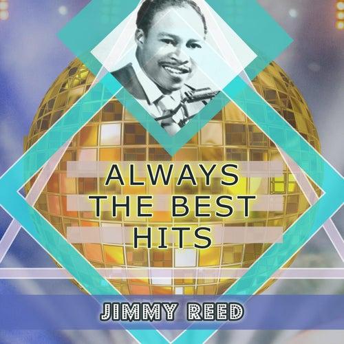 Always The Best Hits von Jimmy Reed