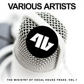 The Ministry of Vocal House Traxx, Vol. 1 by Various Artists