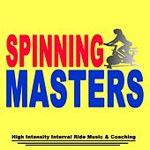 Spinning Masters - High Intensity Interval Ride & Coaching (Spinning the Best Music in the Mix & DJ Mix by Various Artists