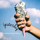 Play & Download Suburban Blues by Yesterday | Napster