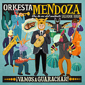 Play & Download ¡Vamos A Guarachar! by Orkesta Mendoza | Napster