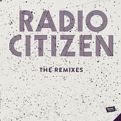 The Remixes by Radio Citizen