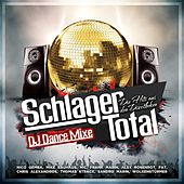 Play & Download Schlager Total - Die Hits aus den Discotheken (DJ Dance Mixe) by Various Artists | Napster