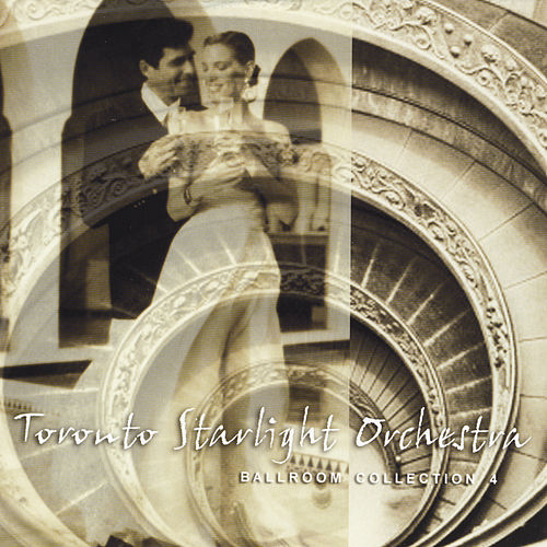 Ballroom Collection 4 by Toronto Starlight Orchestra