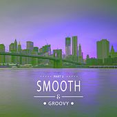 Play & Download Smooth & Groovy, Vol. 5 by Various Artists | Napster