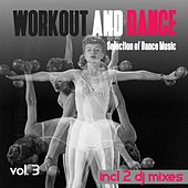 Workout and Dance, Vol. 3 - Selection of Dance Music by Various Artists