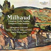 Play & Download Milhaud: Complete Violin and Viola Sonatas by Mauro Tortorelli | Napster