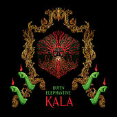 Kala by Queen Elephantine