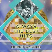 Always The Best Hits by Dionne Warwick