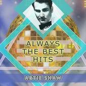 Always The Best Hits von Artie Shaw