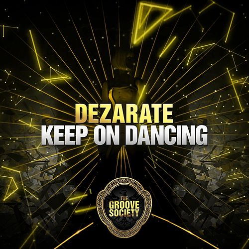 Play & Download Keep On Dancing by Dezarate | Napster