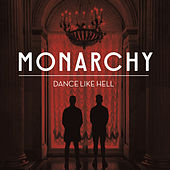 Play & Download Dance Like Hell by Monarchy | Napster