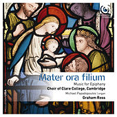 Play & Download Mater ora filium: Music for Epiphany by Various Artists | Napster
