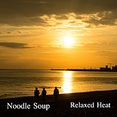 Noodle Soup by Relaxed Heat
