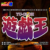 Netsuretsu! Anison Spirits the Best -Cover Music Selection- TV Anime series ''Yu-Gi-Oh!'' by Various Artists