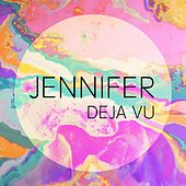 Play & Download Deja Vu by Jennifer | Napster