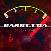Gasolina by Daddy Yankee