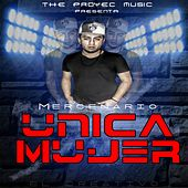Play & Download Unica Mujer by Mercenario | Napster