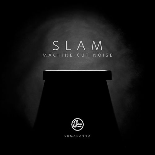 Play & Download Machine Cut Noise by Slam | Napster