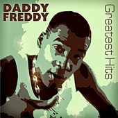 Play & Download Greatest Hits by Daddy Freddy | Napster