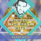 Always The Best Hits by Buddy Rich