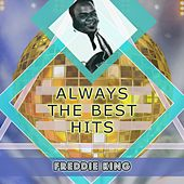 Always The Best Hits by Freddie King