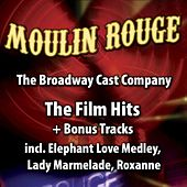 Play & Download Moulin Rouge by The Broadway Cast Company | Napster