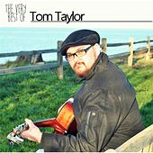 Play & Download The Very Best of Tom Taylor by tom taylor | Napster