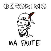 Play & Download Ma faute by Geronimo | Napster