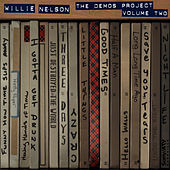 Willie Nelson: The Demos Project, Vol. Two by Willie Nelson