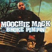 Play & Download Broke Pimpin' by Moochie Mack | Napster