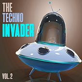Play & Download The Techno Invader, Vol. 2 by Various Artists | Napster