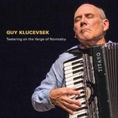 Play & Download Guy Klucevsek: Teetering on the Verge of Normalcy by Various Artists | Napster