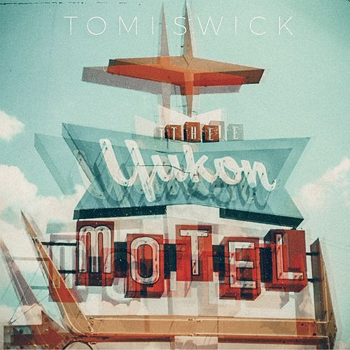 The Yukon Motel by Tomi Swick
