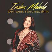 Play & Download Indian Melody (feat. Smita) by Bappi Lahiri | Napster