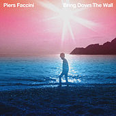 Play & Download Bring Down The Wall by Piers Faccini   Napster