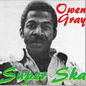 Play & Download Super Ska by Owen Gray | Napster