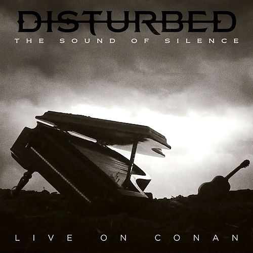 Play & Download The Sound of Silence (Live on CONAN) by Disturbed | Napster