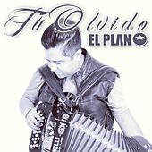 Play & Download Tu Olvido by El Plan | Napster