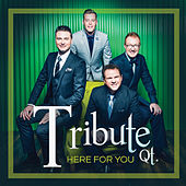 Here For You by Tribute Quartet