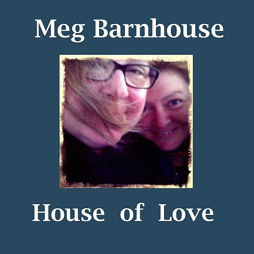House of Love by Meg Barnhouse