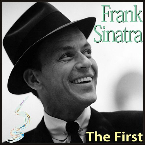Play & Download The First by Frank Sinatra | Napster