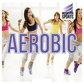 Music for Sports: Aerobic by Various Artists