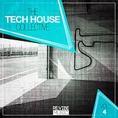 The Tech House Collective, Vol. 4 by Various Artists