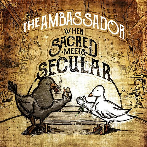 Play & Download When Sacred Meets Secular by The Ambassador | Napster